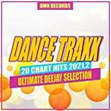 Dance Traxx: 20 Chart Hits 2021.2 - Ultimate Deejay Selection