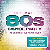 Ultimate... 80s Dance Party