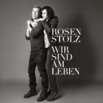 Rosenstolz - Wir Sind Am Leben