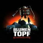 Das Cover von Blumentopf - Musikmaschine