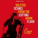 Caro Emerald - Delected Scenes from the Cutting Room Floor