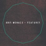 Kris Menace – Features