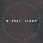 Kris Menace – Features